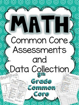 https://www.teacherspayteachers.com/Product/5th-Grade-Common-Core-Math-Assessments-283706