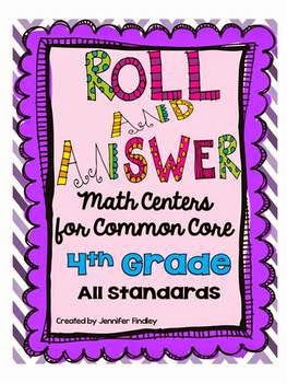 http://www.teacherspayteachers.com/Product/Roll-and-Answer-Math-Centers-Bundle-for-4th-Grade-All-Standards-834207