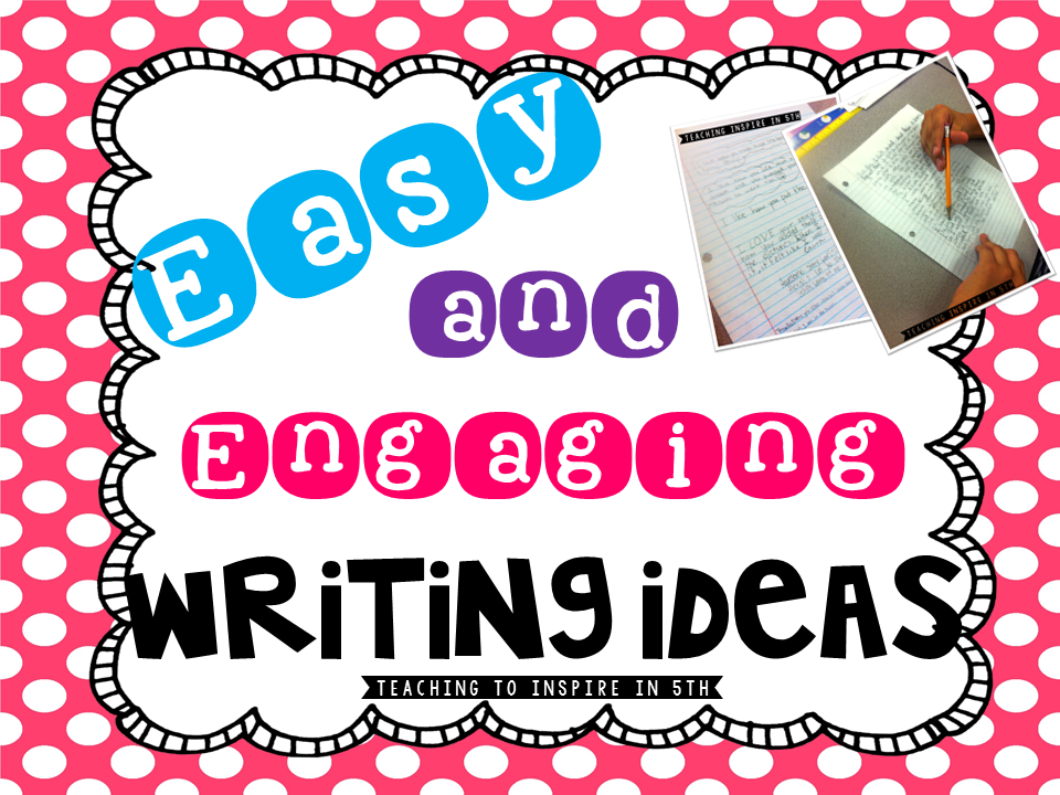 Easy and Engaging Writing Ideas