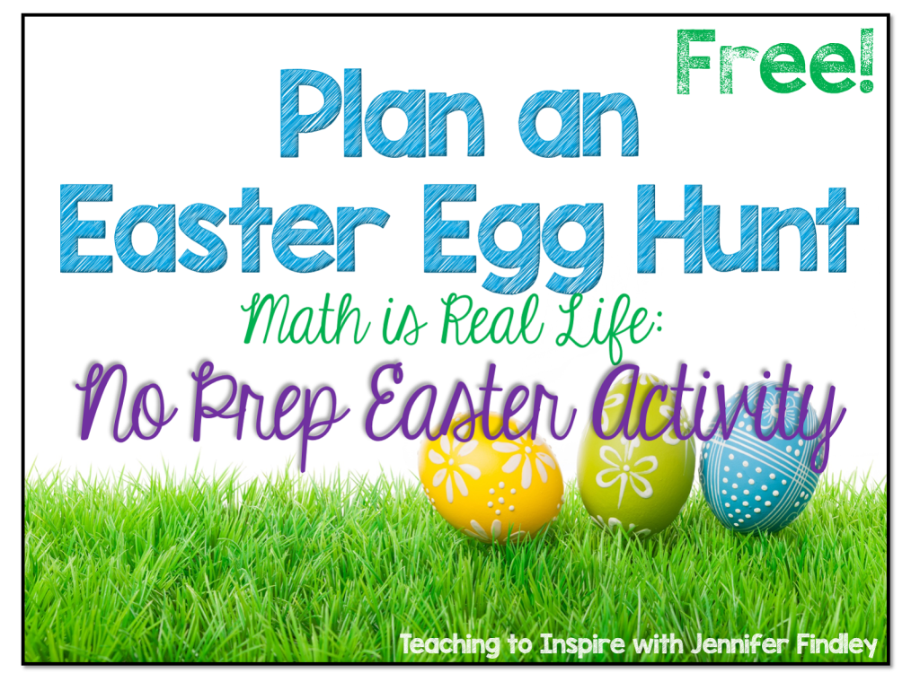 Plan an Easter Egg Hunt Freebie! {Math is Real Life}