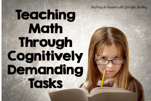 Teaching Math Through Cognitively Demanding Tasks