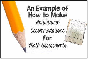 Math Assessment Accommodations Made Easy!