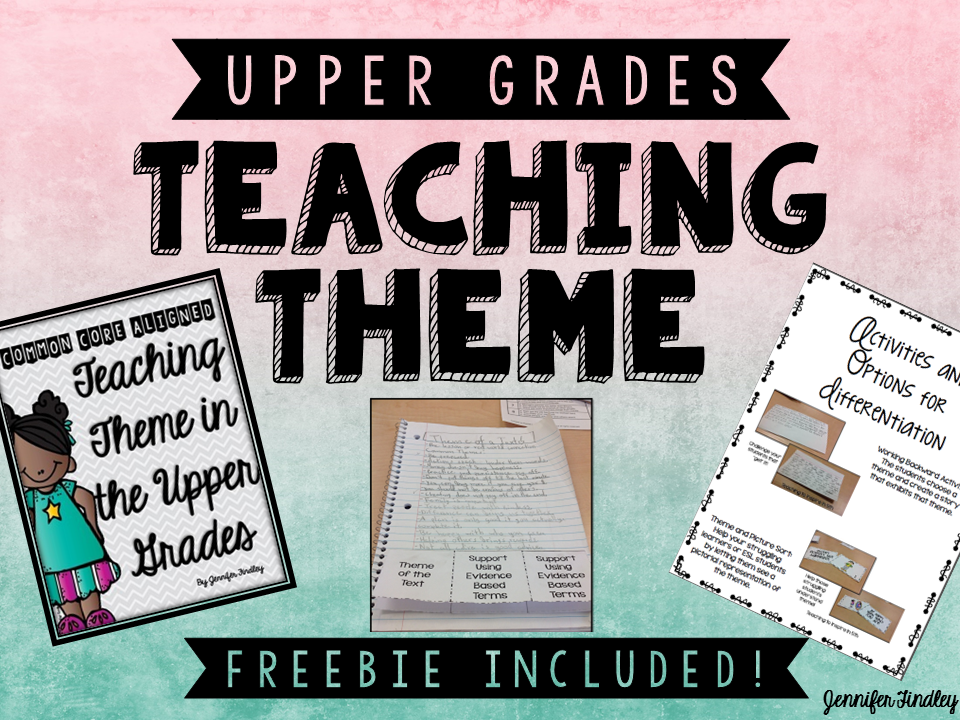Teaching Theme in the Upper Grades and a FREEBIE!