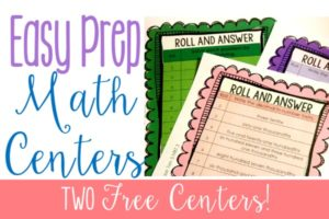 Easy Prep Math Centers: Roll and Answer Games {Freebies}