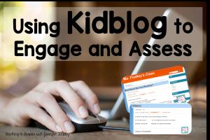 Using Kidblog to Engage {and Assess}