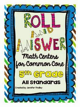 http://www.teacherspayteachers.com/Product/Roll-and-Answer-Math-Centers-Bundle-for-5th-Grade-All-Standards-834187