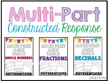 Multi Part Constructed Respone Tasks that are rigorous and differenitated. This bundle includes fractions, decimals, and whole numbers.
