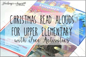 Christmas Read Alouds for Upper Elementary {Free Activities}