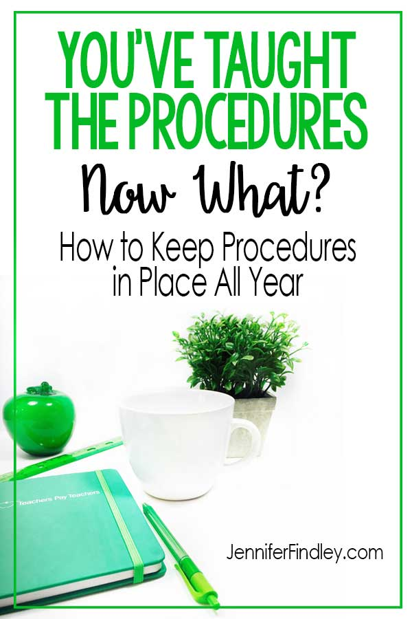 You've taught the procedures...Now What? Read how to keep your procedures in place all year!