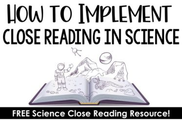 Close reading in science class? This post shares strategies and a free resource for implementing close reading in science instruction.