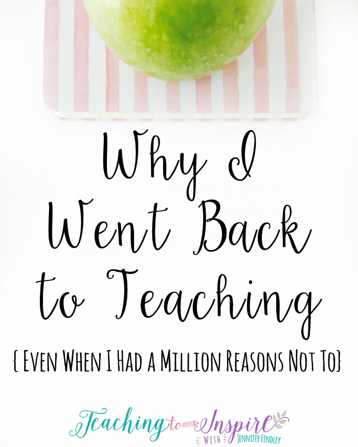 I see so many posts and hear so many stories about teachers who leave teaching. I wanted to share why I went BACK to teaching, even though I had a million reasons not to.
