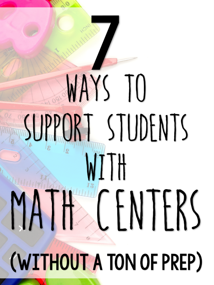 All students can be successful with math centers with these 7 strategies. Read this post for ideas to help your students without a ton of prep on your part.
