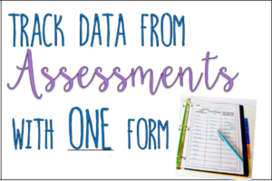 Track Data from Assessments with This Simple Form (Freebie)