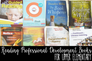 Reading Professional Development Books for Upper Elementary Teachers