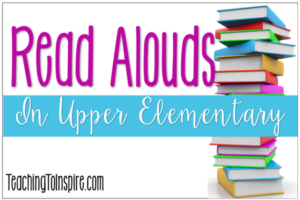 Read Alouds in Upper Elementary