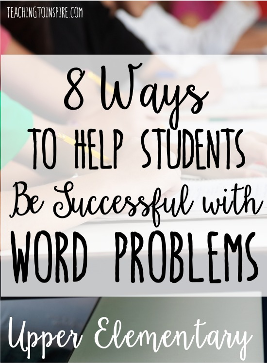 Word problems can be really difficult for students. This post shares 8 ways to help all students be successful with word problems in upper elementary grades.