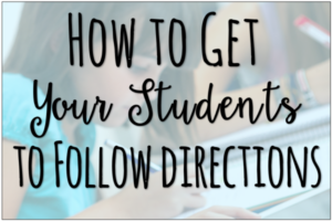 How to Get Your Students to Follow Directions