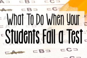 What To Do When Your Students Fail a Test