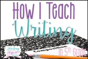 How I Teach Writing in 5th Grade