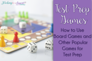 Test Prep Games {How to Use Board Games and Other Popular Games for Test Prep)