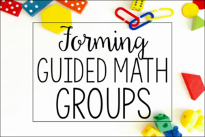 Forming Guided Math Groups (Upper Elementary)