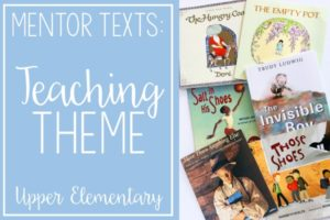 Read Alouds for Teaching Theme | Mentor Texts for Reading