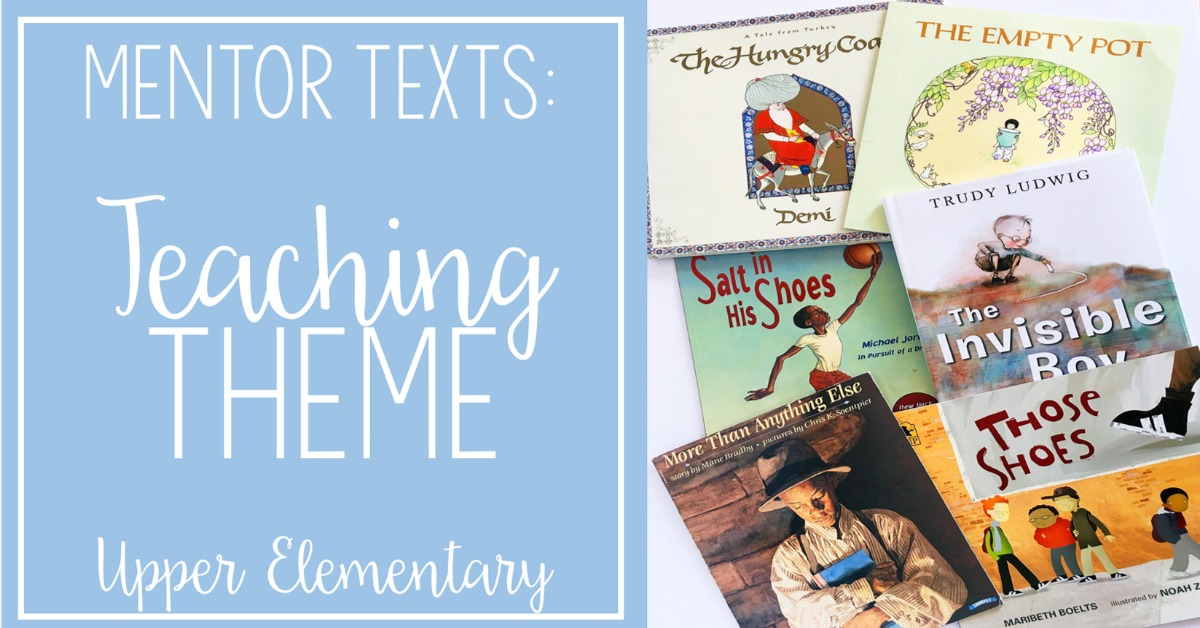 Read Alouds to Teach Theme   Mentor Texts for Reading Series