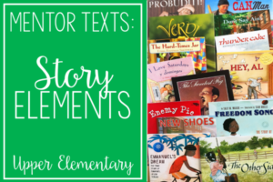 Read Alouds for Teaching Story Elements | Mentor Texts for Reading