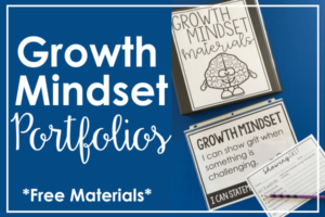 Promoting and Teaching Growth Mindset All Year Through Portfolios