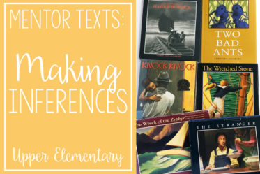 If you are looking for inference mentor texts or read alouds for teaching inferences, definitely check out this post. It shares 6 read alouds that are perfect for teaching your students to make inferences.