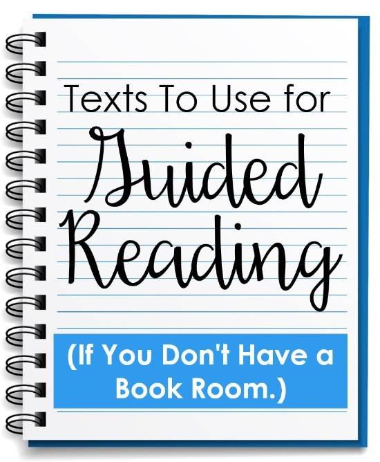 What can you use for guided reading if you don't have a bookroom? This post shares six different options for texts to use!
