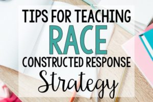 Tips for Teaching RACE Constructed Response Strategy