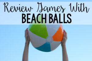 Review Games and Activities with Beach Balls
