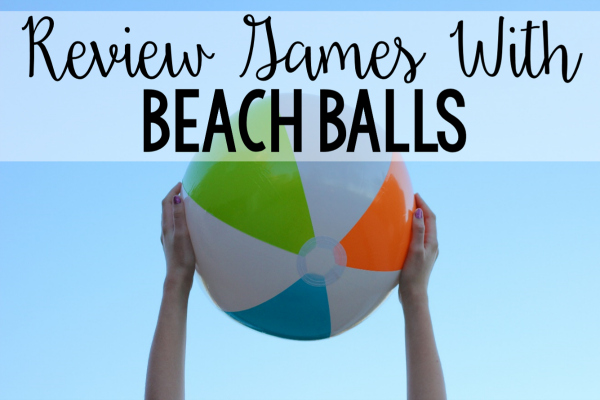 Review Games and Activities with Beach Balls - Teaching with