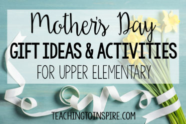 Mother's Day Gift Ideas and Activities for Upper Elementary