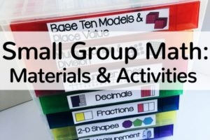 Small Group Math Instruction Resources, Materials, and Activities