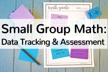 There are many different ways to assess and track data while teaching small groups. Check out this post for tips, strategies, and free forms to use during small group math instruction.