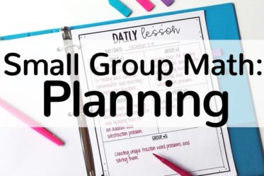 Planning for Small Group Math Instruction