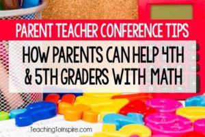 Parent-Teacher Conference Tips : Supporting 4th and 5th Graders with Math