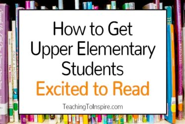 How to Get Upper Elementary Students Excited to Read