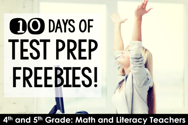 10 Days of Test Prep FREEBIES for 4th and 5th grade teachers! Test prep doesn't have to be stressful. Sign up for 10 free test prep activities that will help make test prep more meaningful and engaging! The free activities include test prep resources for math and literacy!