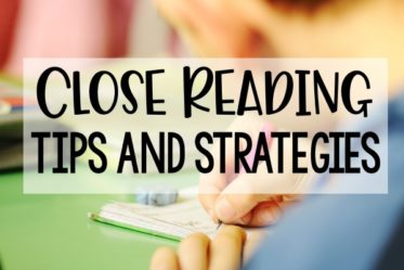 Close reading tips and strategies for success and engagement! Close reading is a great way to help students dig in and analyze a text. This post shares 15 practical close reading tips and strategies to help you implement this reading strategy.