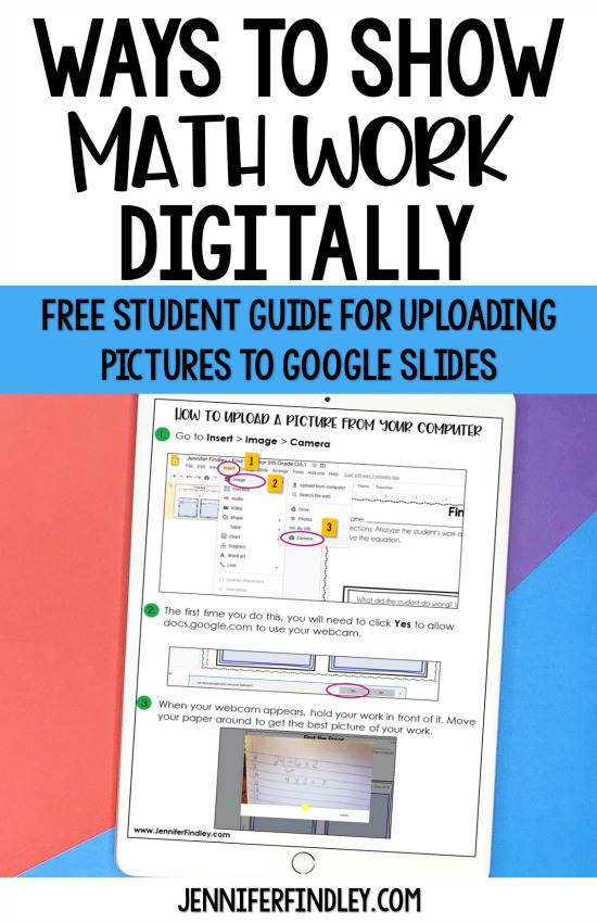 Do you need some ideas for how to have your students show math work digitally? Check out this post for three options, including a free student guide to uploading pictures in Google Slides.
